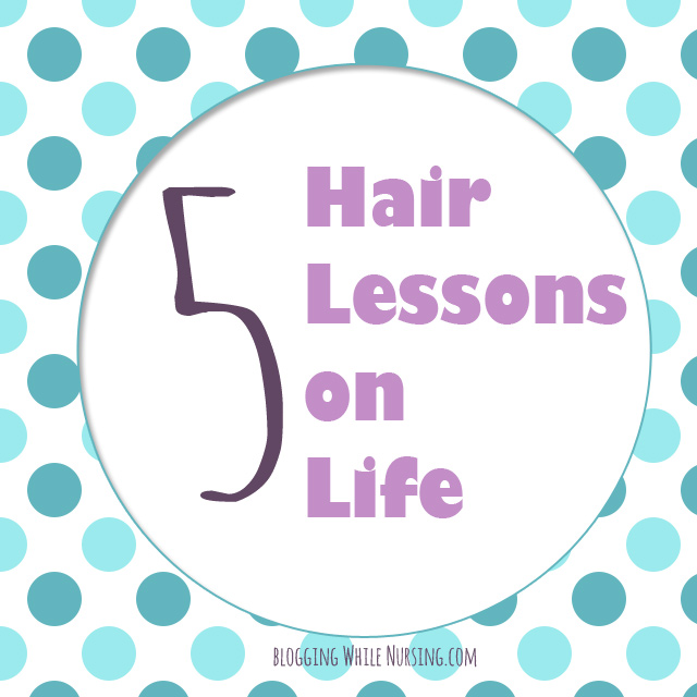 5 Hair Lessons on Life