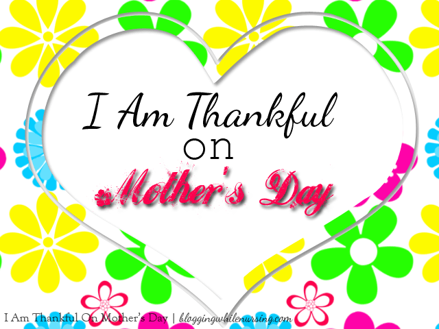 I Am Thankful On Mother's Day