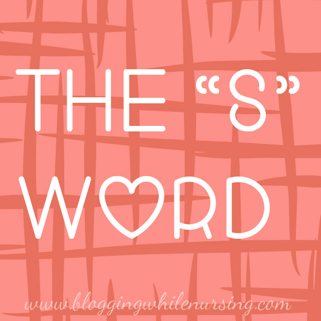 "The ""S"" Word"