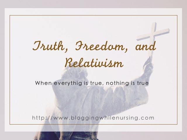 Truth, Freedom, and Relativism