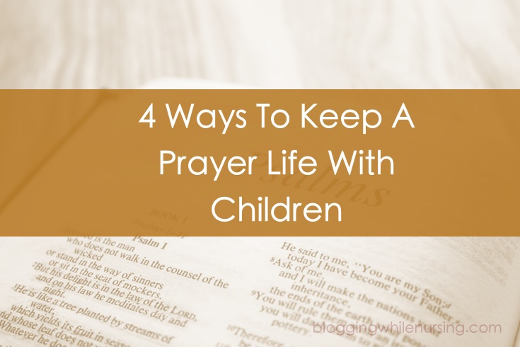 Ways To Keep A Prayer Life With Children