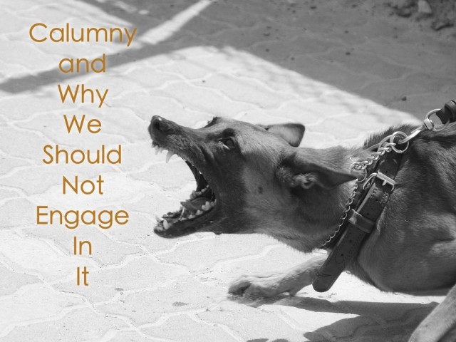 Calumny and Why We Should Not Engage In It